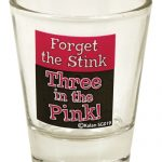 Forget the Stink Shot Glass