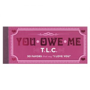 You-owe-me t.l.c.  - book 30 favors that say i love you